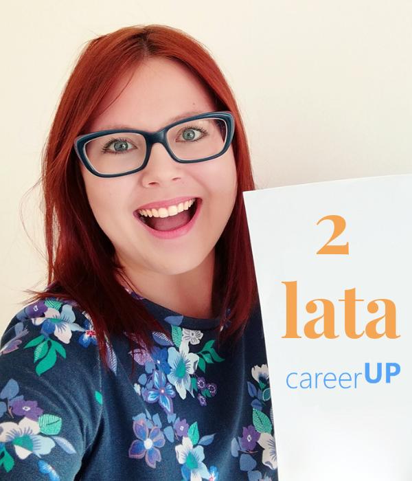 6 rzeczy, które zrobiłabym inaczej, zakładając careerUP dzisiaj – 2 urodziny careerUP