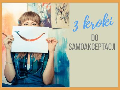Samoakceptacja – 3 kroki do zaakceptowania siebie
