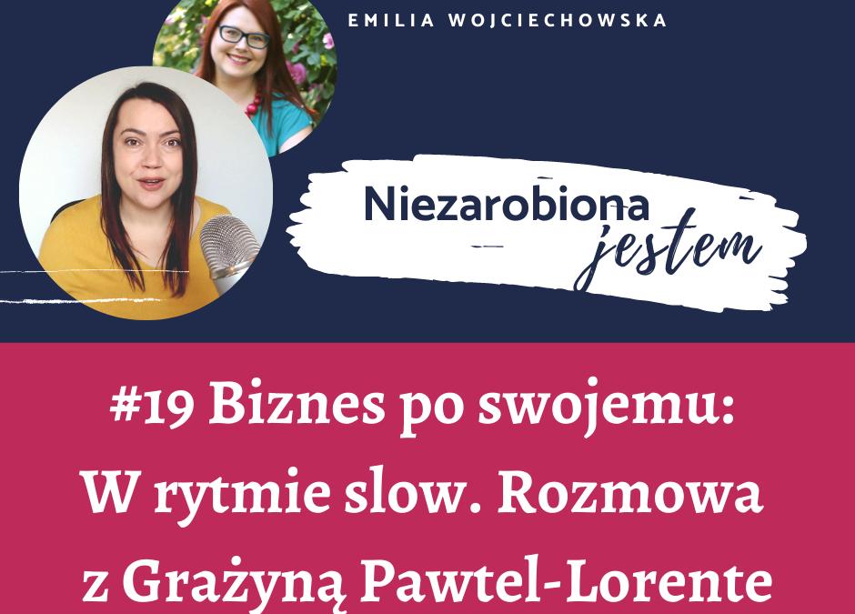 #19 – Biznes po swojemu: W rytmie slow. Rozmowa z Grażyną Pawtel-Lorente